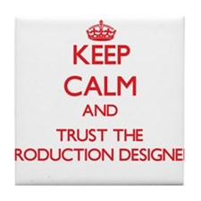Keep Calm and Trust the Production Designer Tile C