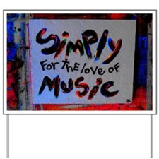simply for the love of music Yard Sign