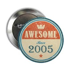 """Awesome Since 2005 2.25"""" Button (10 pack)"""