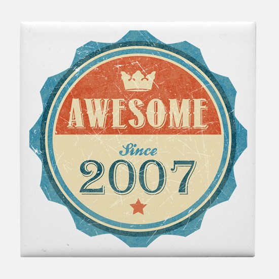 Awesome Since 2007 Tile Coaster