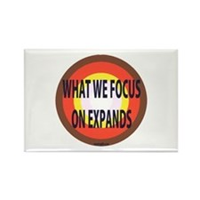 What we focus on expands . Magnets