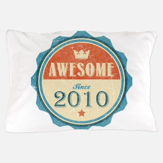 Awesome Since 2010 Pillow Case