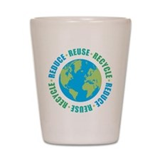 Reduce Reuse Recycle Shot Glass