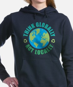 Think Globally, Act Locally Hooded Sweatshirt