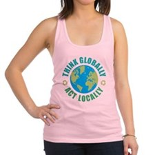 Think Globally, Act Locally Racerback Tank Top