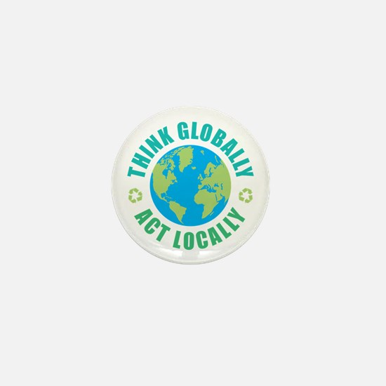 Think Globally, Act Locally Mini Button