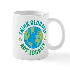 Think Globally, Act Locally Mug