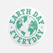"""Vintage Earth Day Everyday 3.5"""" Button"""