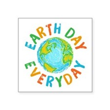 "Earth Day Everyday Square Sticker 3"" x 3"""
