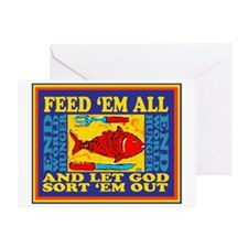 Feed Em All-And Let God Sort Them Greeting Cards