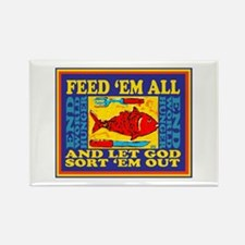 Feed Em All-And Let God Sort Them Out Magnets