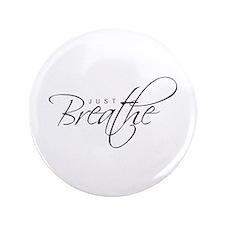 "Just Breathe - 3.5"" Button"