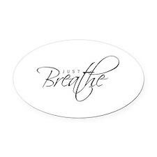 Just Breathe - Oval Car Magnet