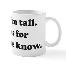 Yeah, I'm tall Mug