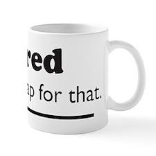 iTired Mug