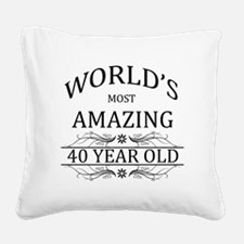 World's Most Amazing 40 Year Square Canvas Pillow