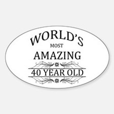 World's Most Amazing 40 Year Old Sticker (Oval)