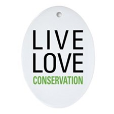 Live Love Conservation Ornament (Oval)