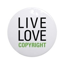 Live Love Copyright Ornament (Round)