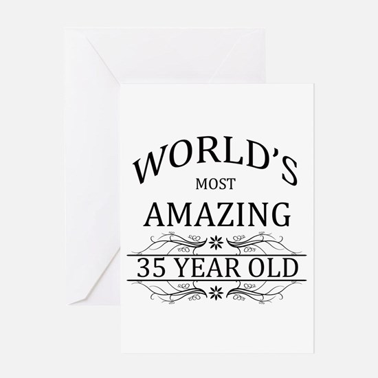 World's Most Amazing 35 Year Old Greeting Card