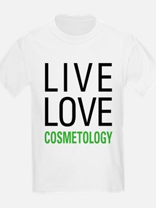 Live Love Cosmetology T-Shirt