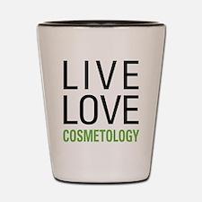 Live Love Cosmetology Shot Glass