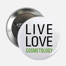 """Live Love Cosmetology 2.25"""" Button"""