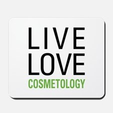 Live Love Cosmetology Mousepad