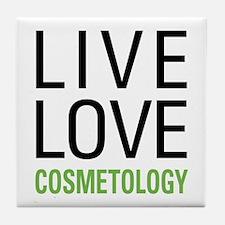 Live Love Cosmetology Tile Coaster