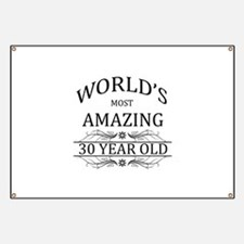 World's Most Amazing 30 Year Old Banner