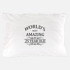World's Most Amazing 25 Year Old Pillow Case