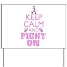 KeepCalmFightOn Yard Sign