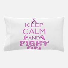 KeepCalmFightOn Pillow Case