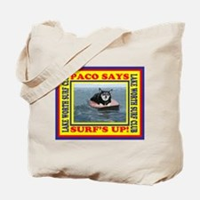 Paco Says Surfs Up! Tote Bag