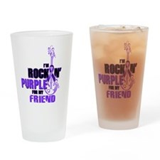RockinPurpleForFriend Drinking Glass