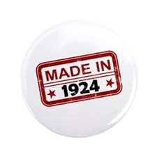 "Stamped Made In 1924 3.5"" Button"