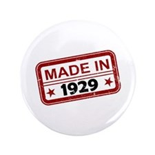 """Stamped Made In 1929 3.5"""" Button"""