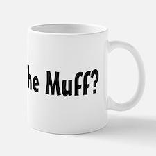 Where's The Muff? Mug