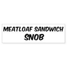 Meatloaf Sandwich Bumper Bumper Sticker