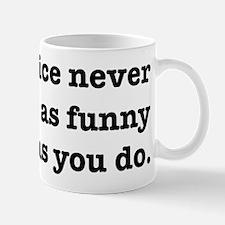 Cops Never Think It's Funny Mug
