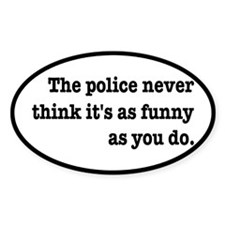 Cops Never Think It's Funny Decal