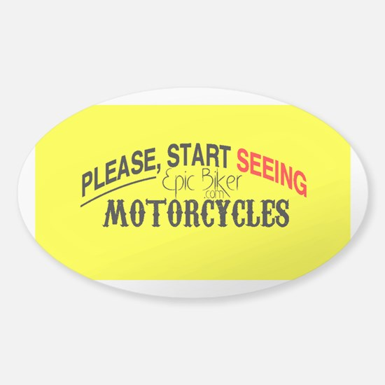 Please, Start Seeing Motorcycles Decal