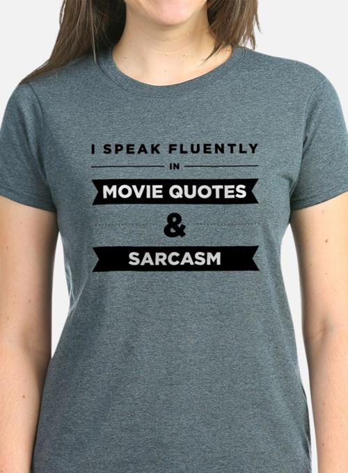 Movie Quotes and Sarcasm T-Shirt