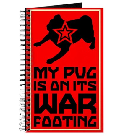 My Pug is on its War Footing- Journal
