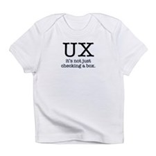 User Experience is not checking a box Infant T-Shi