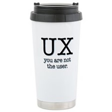 UX, you are not the user Travel Mug