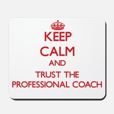 Keep Calm and Trust the Professional Coach Mousepa