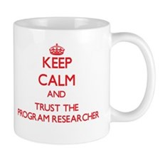Keep Calm and Trust the Program Researcher Mugs