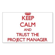 Keep Calm and Trust the Project Manager Decal