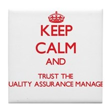 Keep Calm and Trust the Quality Assurance Manager